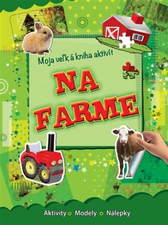 Moja veľká kniha aktivít - Na farme