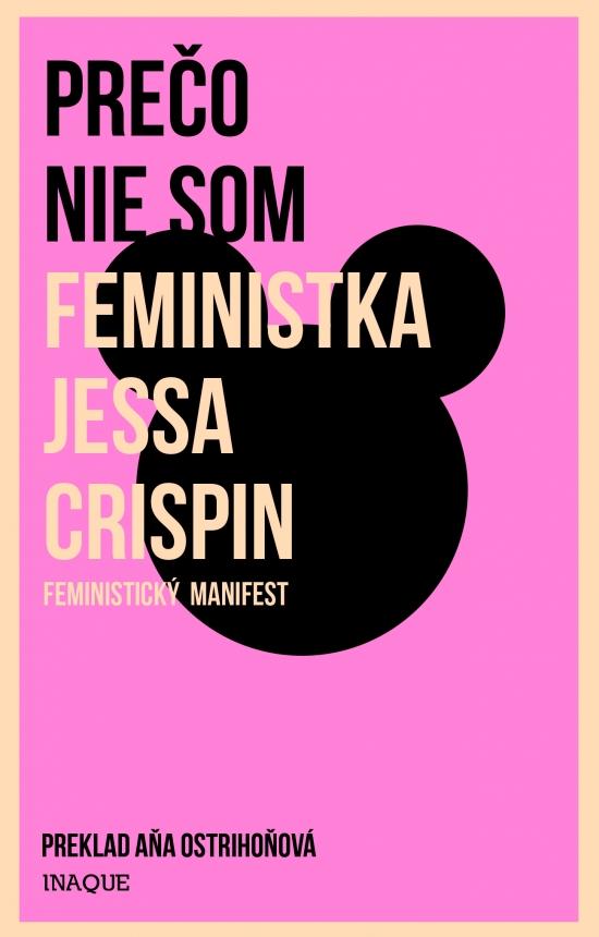 Prečo nie som feministka - Jessa Crispin