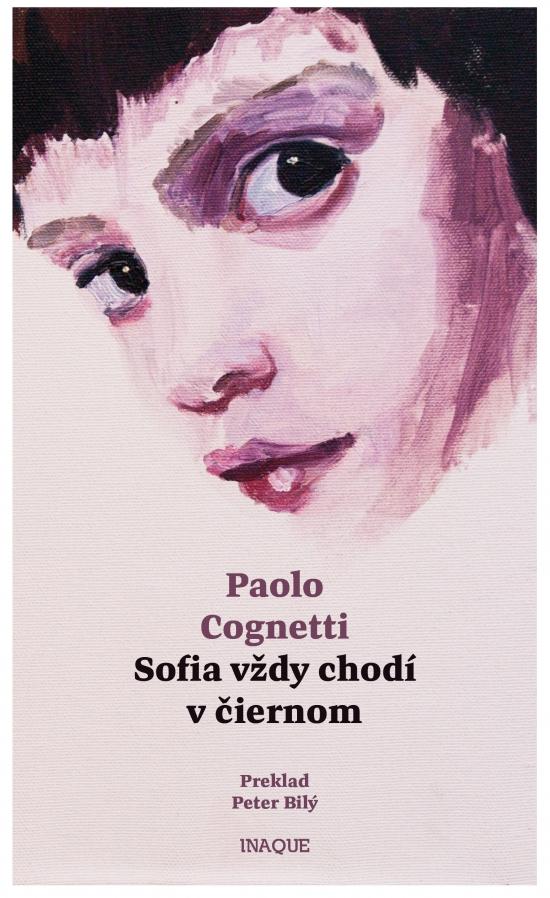 Sofia vždy chodí v čiernom - Paolo Cognetti