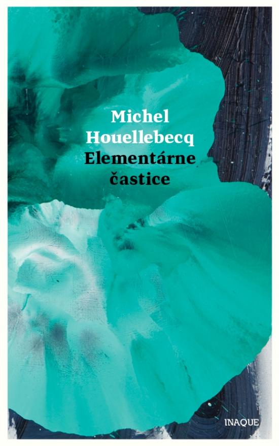 Elementárne častice - Michel Houellebecq