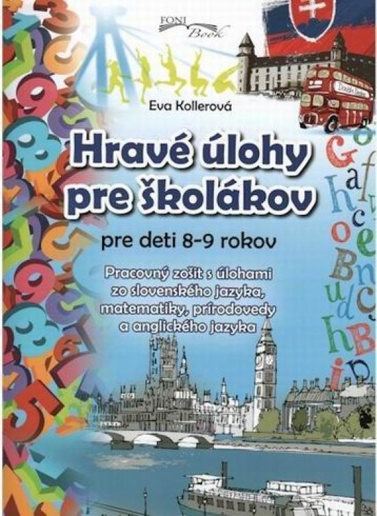 Hravé úlohy pre školákov pre deti 8-9 rokov - Eva Kollerová