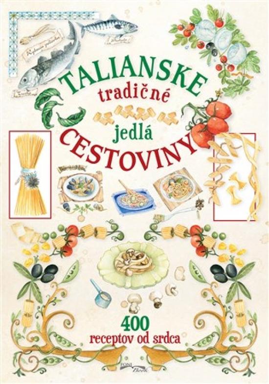 Talianske tradičné jedlá - cestoviny