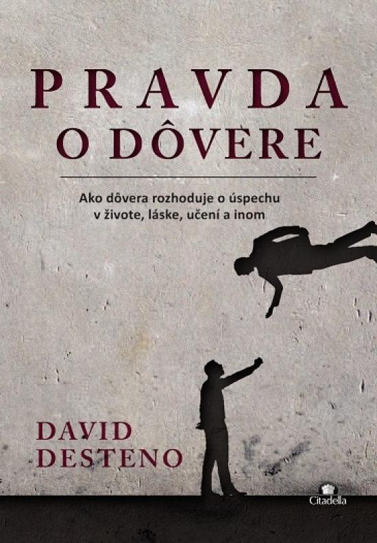 Pravda o dôvere - David Desteno