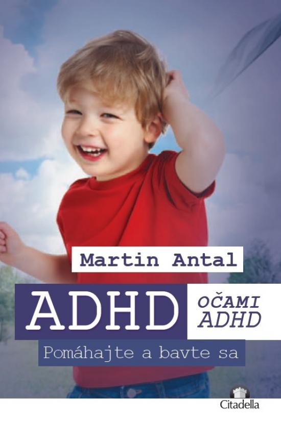 ADHD očami ADHD - Martin Antal