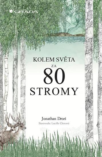 Kolem světa za 80 stromy - Jonathan Drori