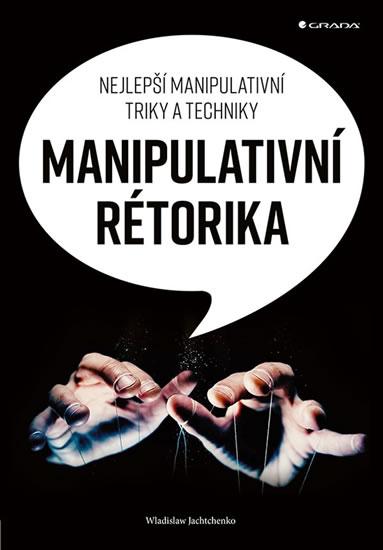 Manipulativní rétorika - Nejlepší manipu - Wladislaw Jachtchenko