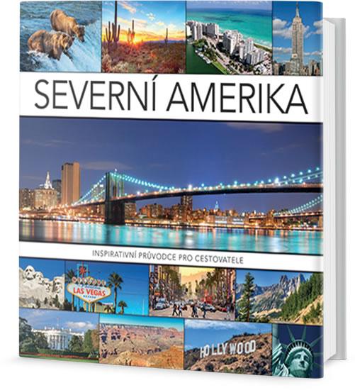 Severní Amerika - Inspirativní průvodce pro cestovatele