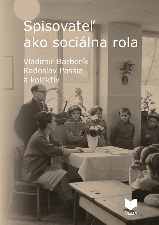 Spisovateľ ako sociálna rola - Vladimír Barborík, Radoslav Passia