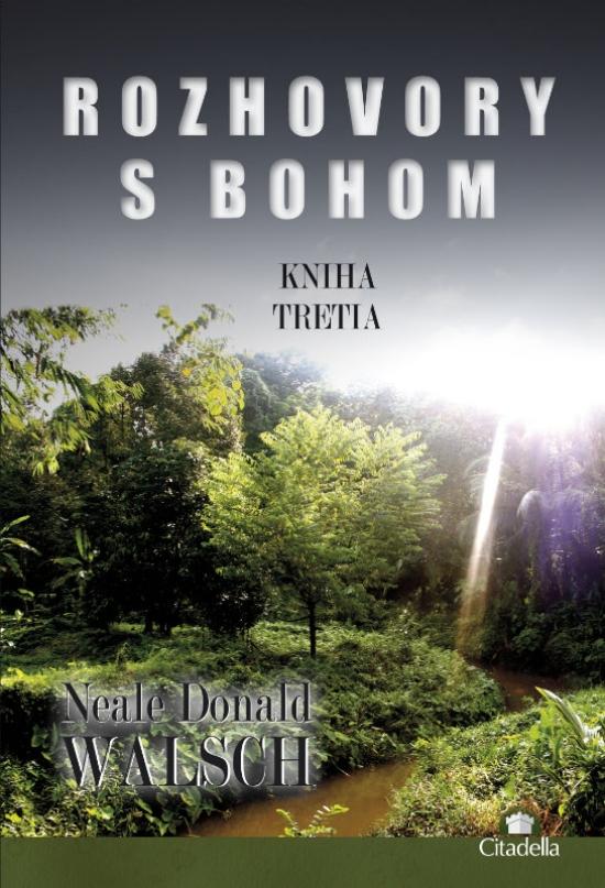 Rozhovory s Bohom III. - Neale Donald Walsch