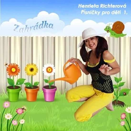 Písničky pro děti 1. Zahrádka - CD - Henrieta Richterová