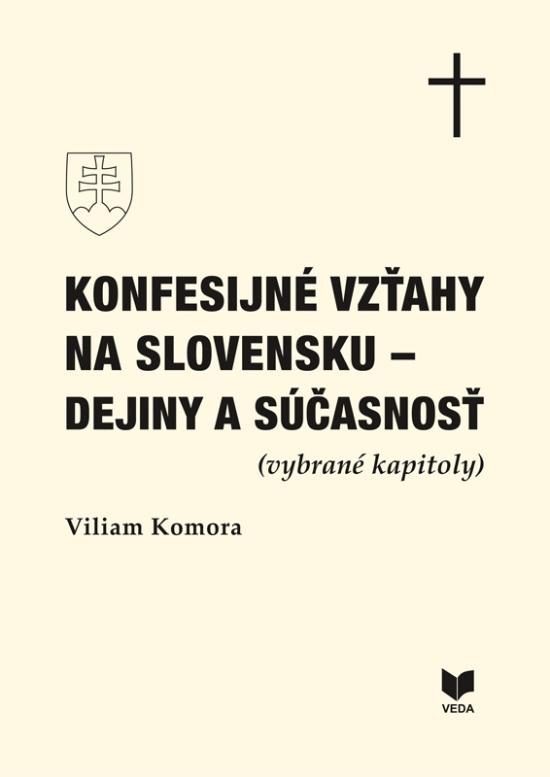 Konfesijné vzťahy na Slovensku - dejiny a súčasnosť - Viliam Komora
