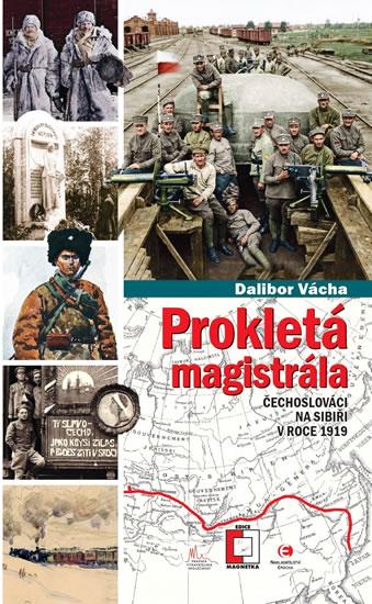 Prokletá magistrála: Čechoslováci na Sib