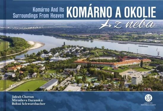 Komárno a okolie z neba - Komárno And Its Surroundings From Heaven