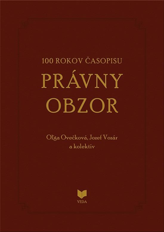 100 rokov časopisu PRÁVNY OBZOR 1917-2017