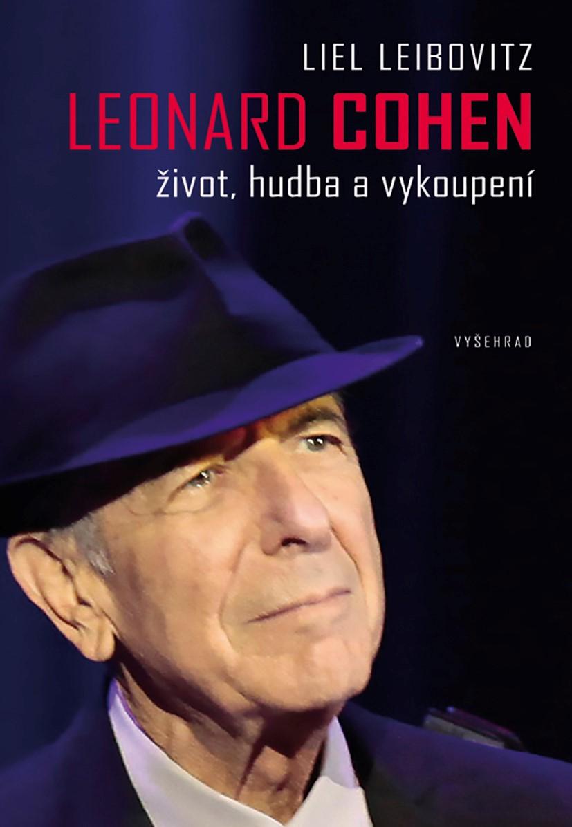 Leonard Cohen. Život, hudba a vykoupení - Liel Leibovitz