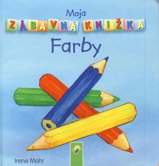 Moja zábavná knižka - Farby - Irene Mohr