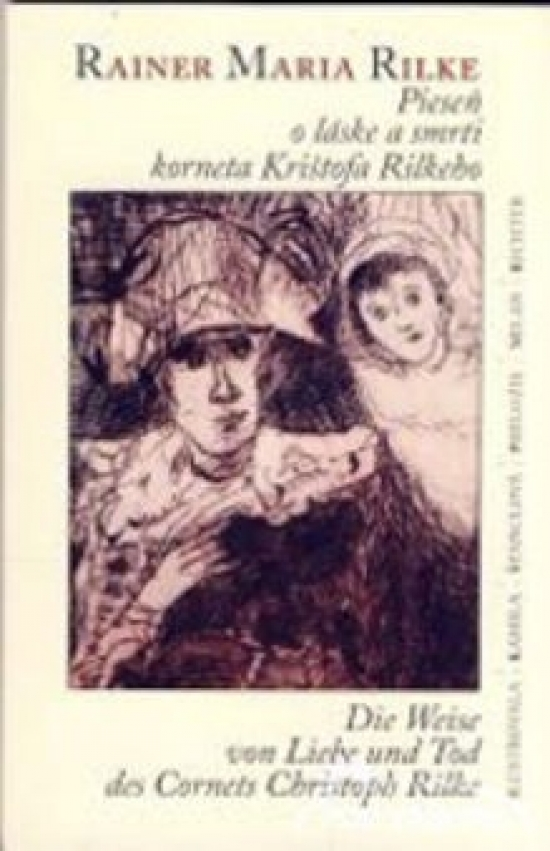 Pieseň o láske a smrti korneta Krištofa Rilkeho / Die Weise von Liebe und Tod des Cornets Christoph Rilke