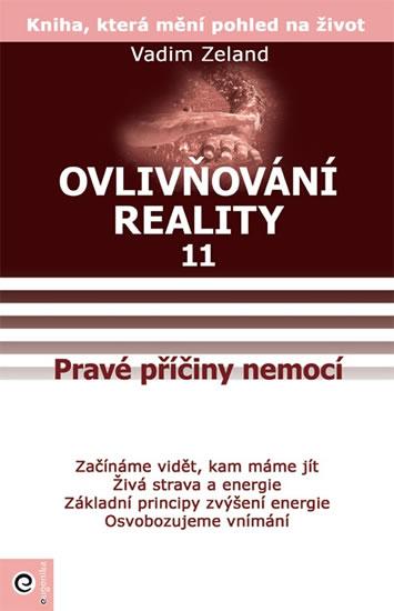 Ovlivňování reality 11 - Osvobodzujeme v - Vadim Zeland