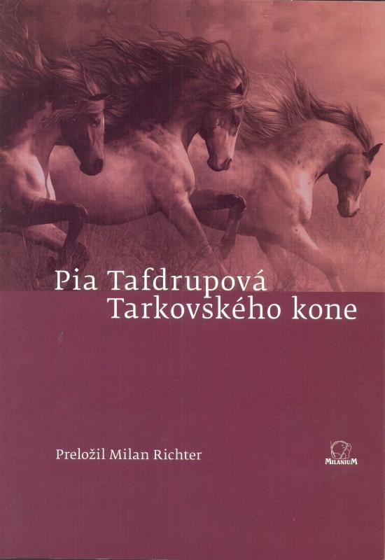 Tarkovského kone - Pia Tafdrupová