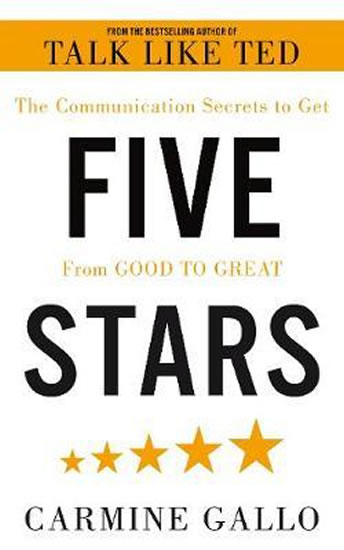 Five Stars : The Communication Secrets t - Carmine Gallo