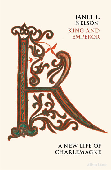 King and Emperor: A New Life of Charlema - Janet Nelson