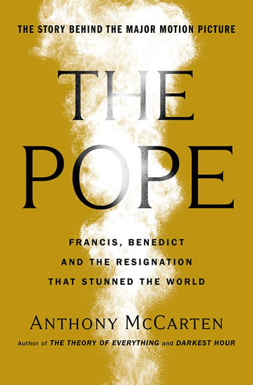 The Pope: Official Tie-in to Major New F - Anthony McCarten
