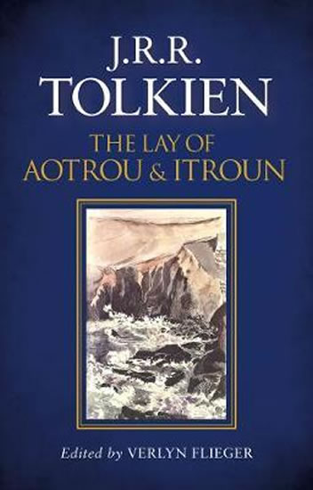 The Lay of Aotrou and Itroun - J.R.R. Tolkien