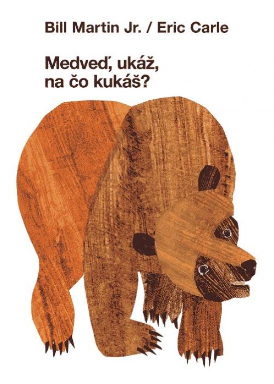 Medveď, ukáž, na čo kukáš?