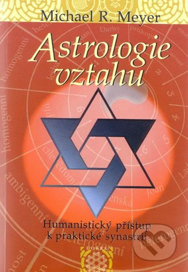 Astrologie vztahů - Humanistický přístup - Michael Meyer