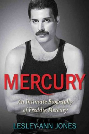 Mercury : An Intimate Biography of Fredd