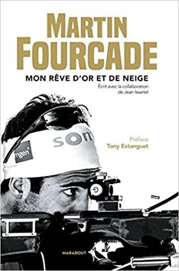 Martin Fourcade - Mon reve d´or et de ne - Martin Fourcade