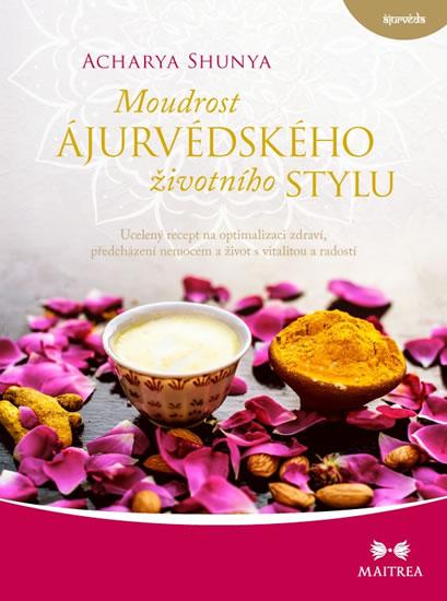Moudrost ájurvédského životního stylu - - Acharya Shunya