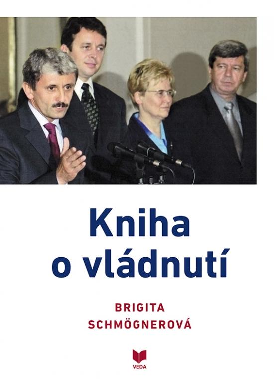 Kniha o vládnutí - Brigita Schmögnerová