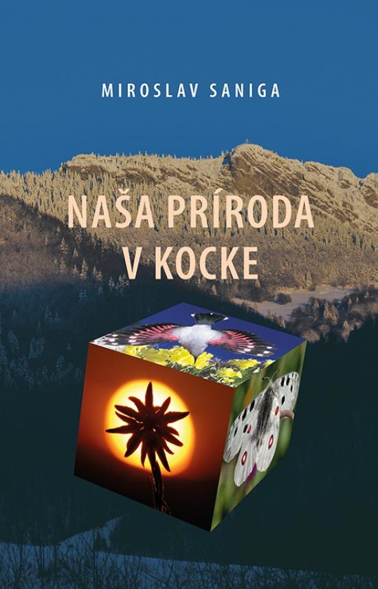 Naša príroda v kocke - Miroslav Saniga
