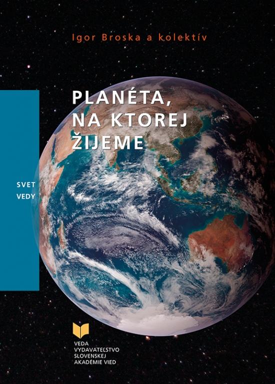 Planéta, na ktorej žijeme - Igor Broska