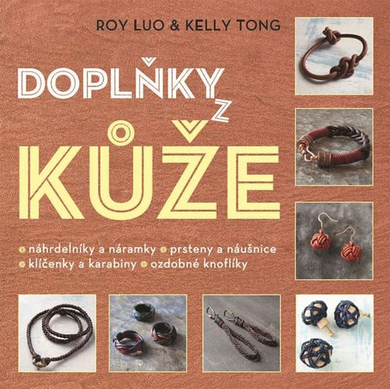 Doplňky z kůže - Luo Roy, Kelly Tong