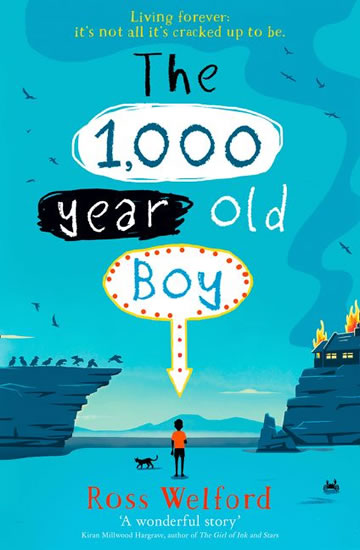 The 1000 Years Old Boy - Ross Welford