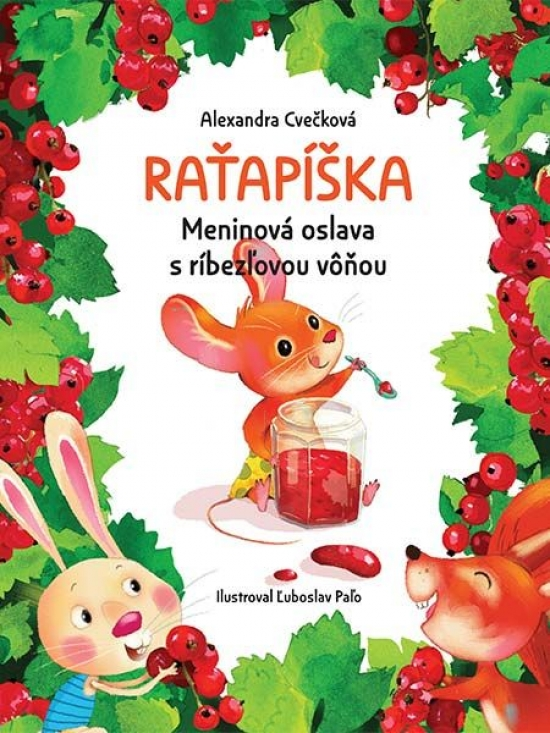 Raťapíška - Meninová oslava s ríbezľovou vôňou - Alexandra Cvečková