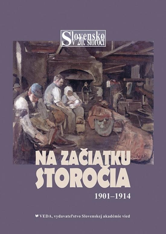 Na začiatku storočia 1901-1914 - Dušan Kováč a kolektív