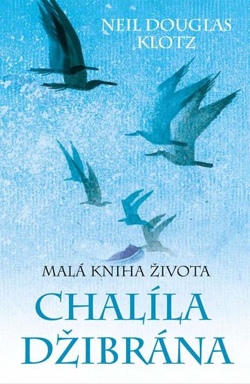 Malá kniha života Chalíla Džibrána - Douglas Klotz Neil