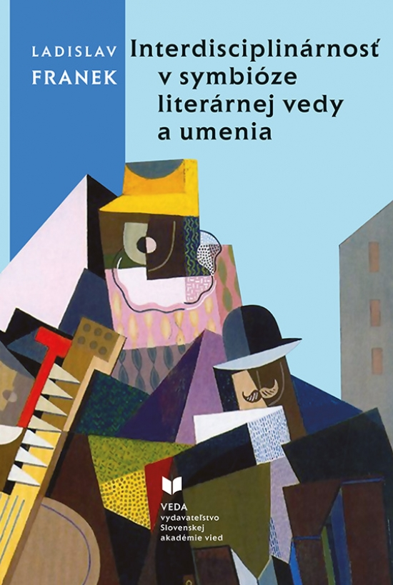 Interdisciplinárnosť v symbióze literárnej vedy a umenia - Ladislav Franek