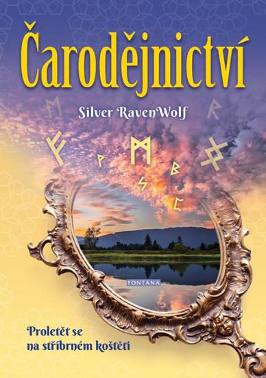 Čarodějnictví - Proletět se na stříbrném - Silver RavenWolf