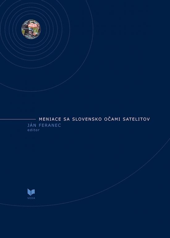 Meniace sa Slovensko očami satelitov - Ján Feranec