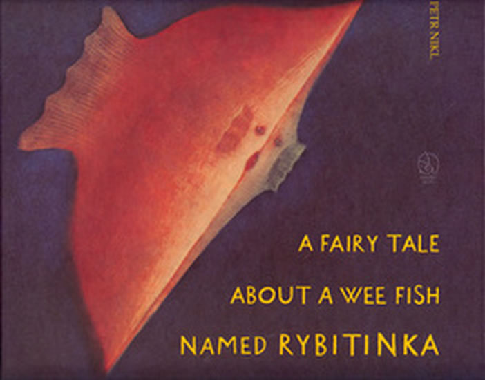 A fairy tale about a wee fish named Ryby - Petr Nikl
