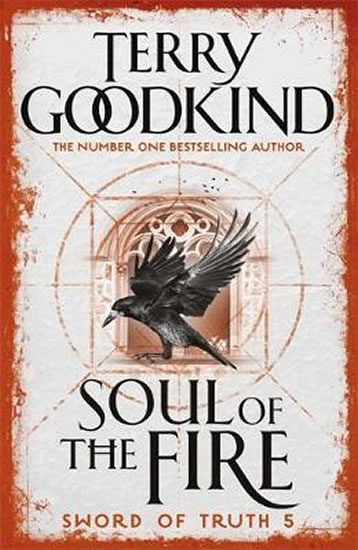 Soul of the Fire : Book 5 The Sword of T - Terry Goodkind