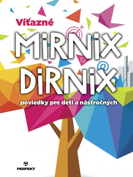 Víťazné Mirnix Dirnix poviedky pre deti a násťročných