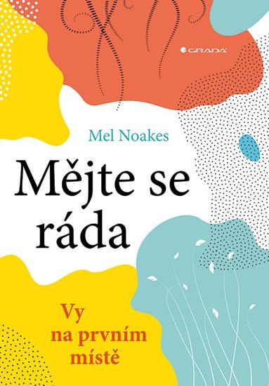 Mějte se ráda - Vy na prvním místě - Mel Noakes