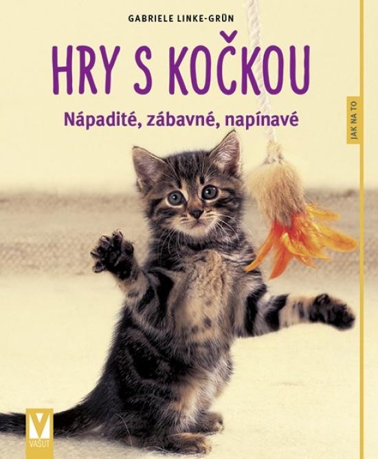 Hry s kočkou – nápadité, zábavné, napínavé – 2.vyd.
