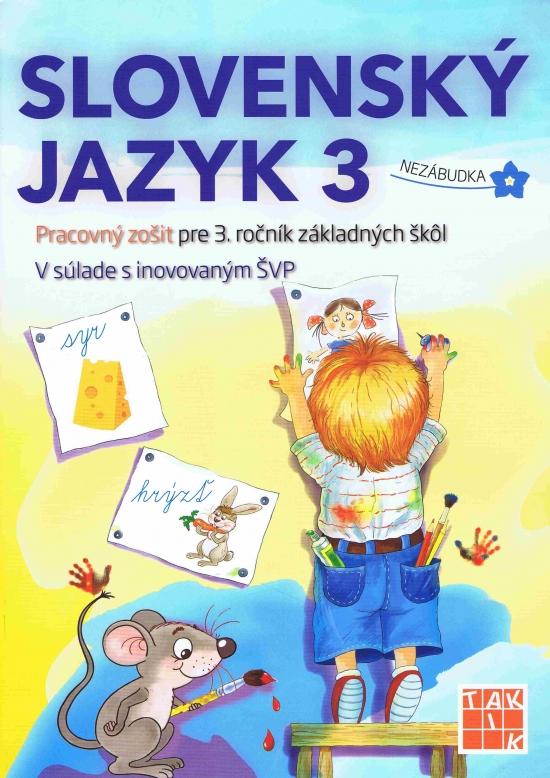 Slovenský jazyk 3-Pracovný zošit pre 3. ročník ZŠ