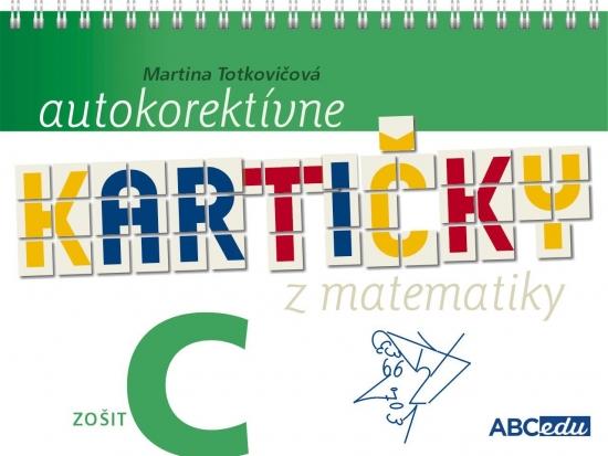 Autokorektívne kartičky z matematiky - zošit C - 3.ročník ZŠ - PaedDr. Martina Totkovičová, PhD.